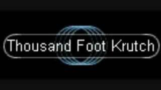 Thousand Foot Krutch- When In Doubt