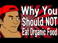 Why You Should NOT Eat Organic Food
