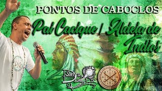 Pontos de Caboclos - PAI CACIQUE  ALDEIA DE NDIOS - Sandro Luiz Umbanda