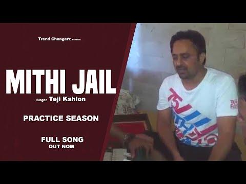 Mithi Jail | Teji kahlon | Practice Session | New Punjabi Songs | Latest Punjabi Songs 2014