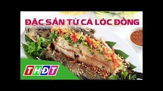 Đặc sản từ cá lóc đồng | THDT