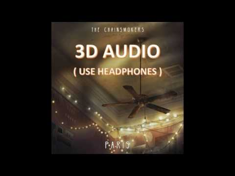 [3D AUDIO!!!!] The Chainsmokers - Paris (USE HEADPHONES!!!!) Virtual Sound