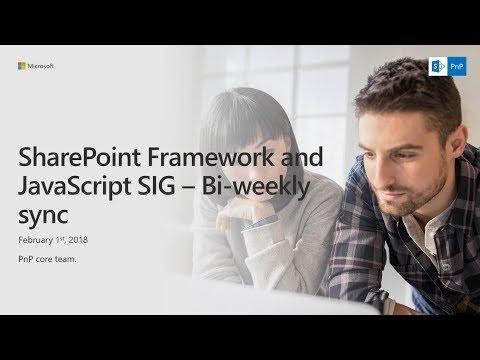 SharePoint PnP - SPFx and JavaScript community call - 1st of February 2018