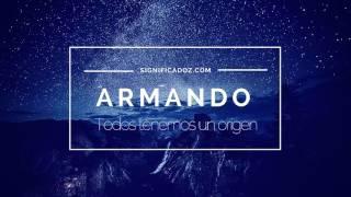 Armando -  Significado del Nombre Armando