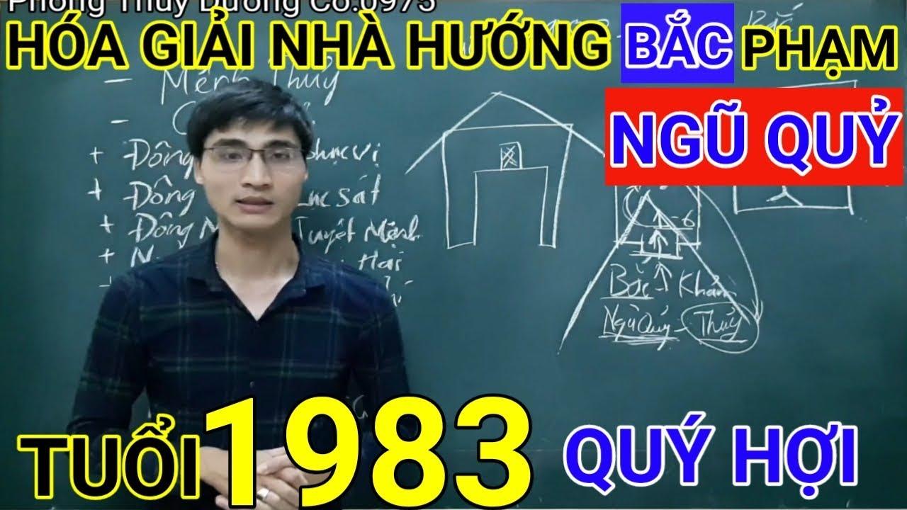 Tuổi Quý Hợi 1983 Nhà Hướng Bắc | Hóa Giải Hướng Nhà Phạm Ngũ Quỷ Cho Tuoi Quy Hoi 1983