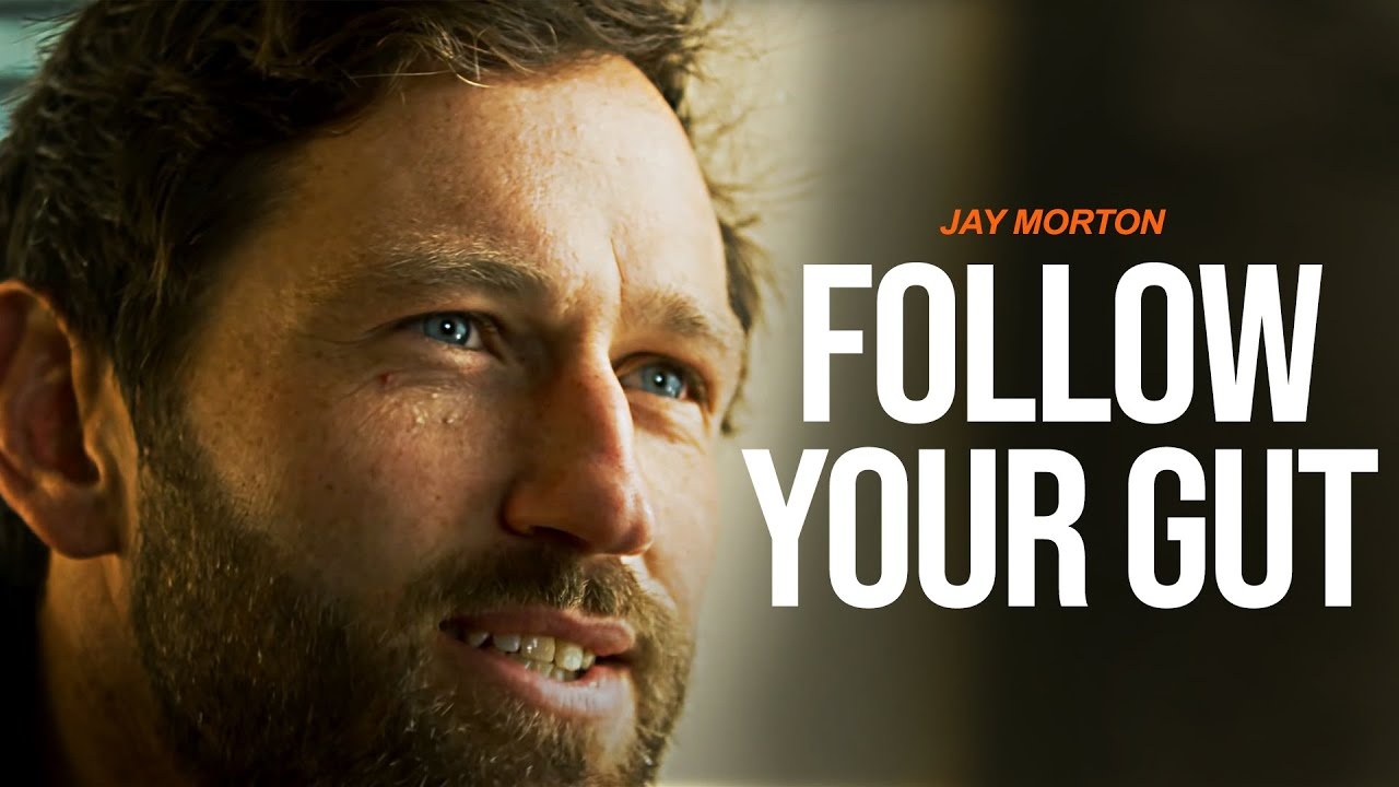 FOLLOW YOUR GUT | JAY MORTON [SPECIAL FORCES]
