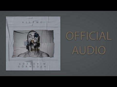 Allame - Gözlerim Görmeden (Official Audio)