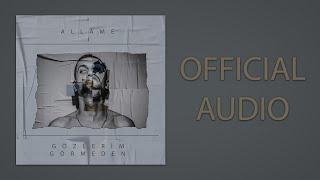Allame - Gözlerim Görmeden (Audio)