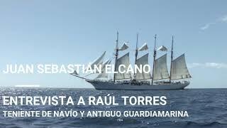 Entrevista - Raúl Torres, Guardiamarina a bordo del Juan Sebastián de Elcano