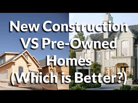 New Construction VS Pre-Owned Homes (Which is Better?)