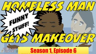 Homeless Man Gets Makeover in Loserville - S1, Ep 6