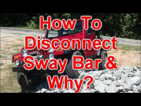 How To, Jeep Wrangler Sway Bar Disconnecting And Why