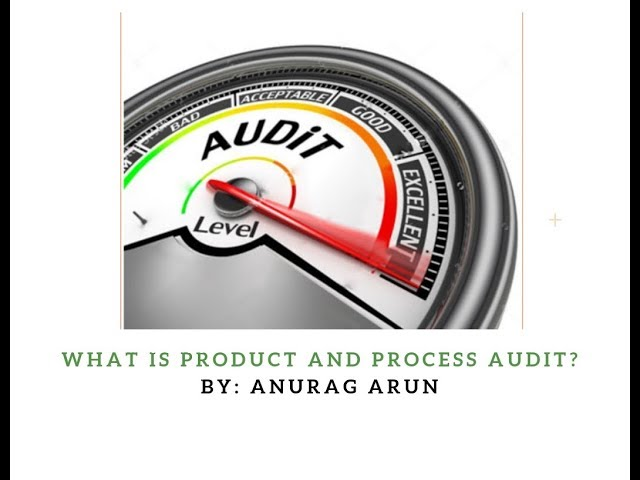What is product and process audit?