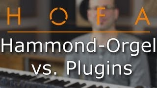 Hammond-Orgel vs. Plugins