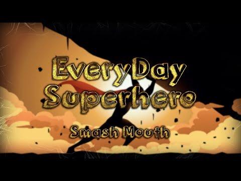Smash Mouth: Everyday Superhero Music Video