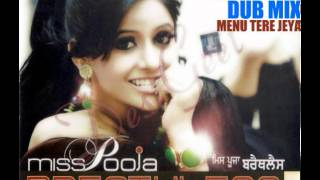 MENU TERE JEYA [DUB MIX]- MISS POOJA
