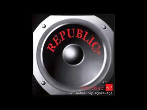 Republic Október 67 – Két nehéz nap éjszakája full album
