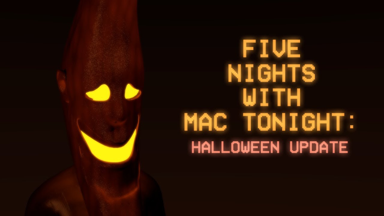 five nights with mac tonight: halloween update teaser trailer - youtube