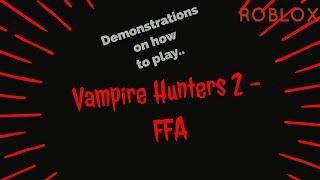 Démonstrations sur la façon de jouer à Vampire Hunters 2 - FFA Roblox