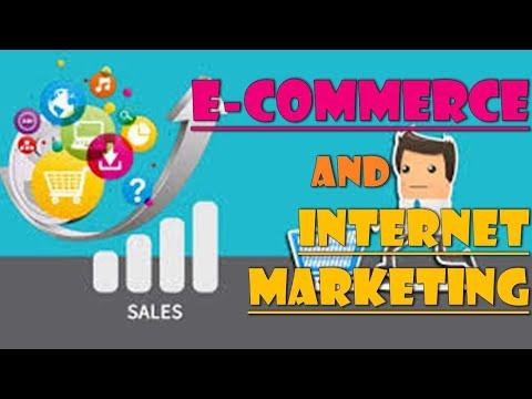 E-COMMERCE AND INTERNET MARKETING DIFFERENCES   OVERVIEW, CONCEPT, MEANING, FEATURES, AND METHODS