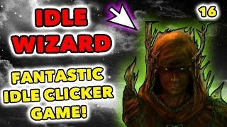 Idle Wizard: Fantastic Idle Clicker Game! - (Gameplay Walkthrough PC #16) - (New Indie Games 2019)