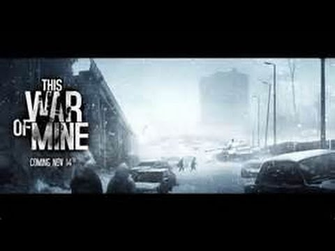 "Lets play This War of Mine Part 4 ""Mistakes were made"""