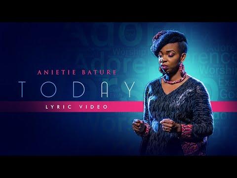 TODAY - Anietie Bature (Lyrics Video)