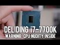 Deliding My Core i7-7700K: Amazing Temperature Improvements!