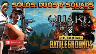 Tues Live - Battlegrounds (PUBG) & Quake