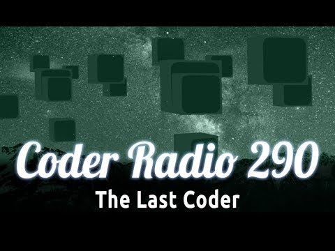 The Last Coder | Coder Radio 290