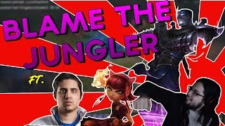 BLAME THE JUNGLER Ft. Imaqtpie, Annie Bot, and IWD