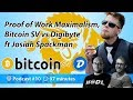 Proof of Work Maximalism, Bitcoin SV vs Digibyte ft Josiah Spackman   Podcast 010