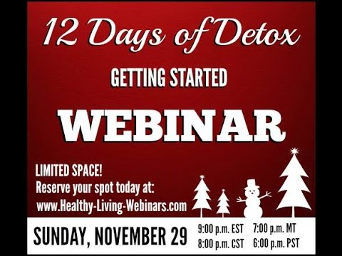 12 Days of Detox -- Getting Started Webinar!