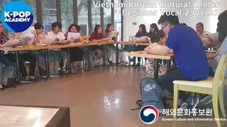 2018 K-pop Academy_주베트남한국문화원 보컬 1주차_VietnamKoreanCulturalCenter-Vocal B1 1st week_