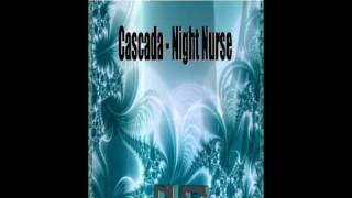 Download Cascada - Night Nurse (Tim Weise Remix) MP3 song and Music Video