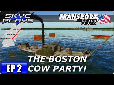 Transport Fever BOS-WASH Part 2 ►THE BOSTON COW PARTY!◀ Gameplay/Let's Play