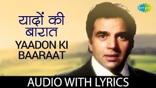 Video Yaadon Ki Baaraat with lyrics   यादों की बारात के बोल,   Kishore & Mohd Rafi   Yaadon Ki Baaraat download MP3, 3GP, MP4, WEBM, AVI, FLV September 2019