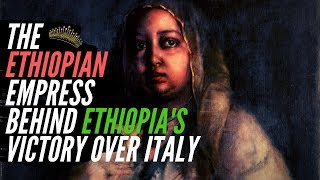 The Ethiopian Empress Behind Ethiopia's Victory Over Italy