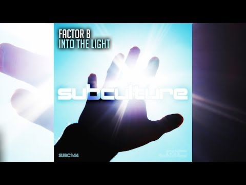 Factor B - Into the Light [Official]