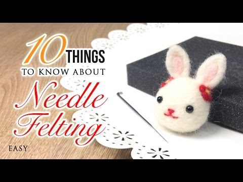 10 Things You Must Know About Needle Felt