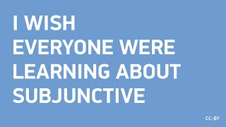 I wish everyone were learning about Subjunctive