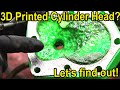 How long will a 3D printed cylinder head last?  Let's find out!