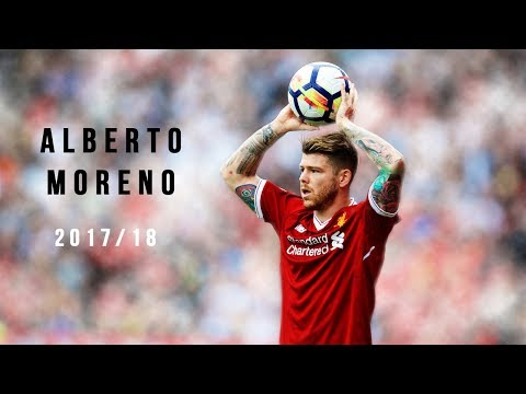 Alberto Moreno • Defending, Assists & Skills • 2017/18