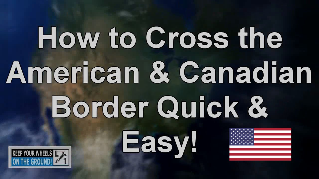 How to Cross the Canadian Border: 12 Steps (with Pictures)