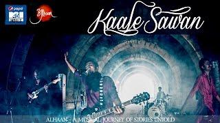 Kaale Sawan - Pepsi Mtv Indies - Rohit Srivastava [ Episode 2 ] #AlHAAN