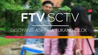 FTV SCTV - Digoyang Asmara Tukang Cilok