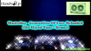Masterboy - Generation Of Love Reloaded (DJ H@rd Tune ! Remix)
