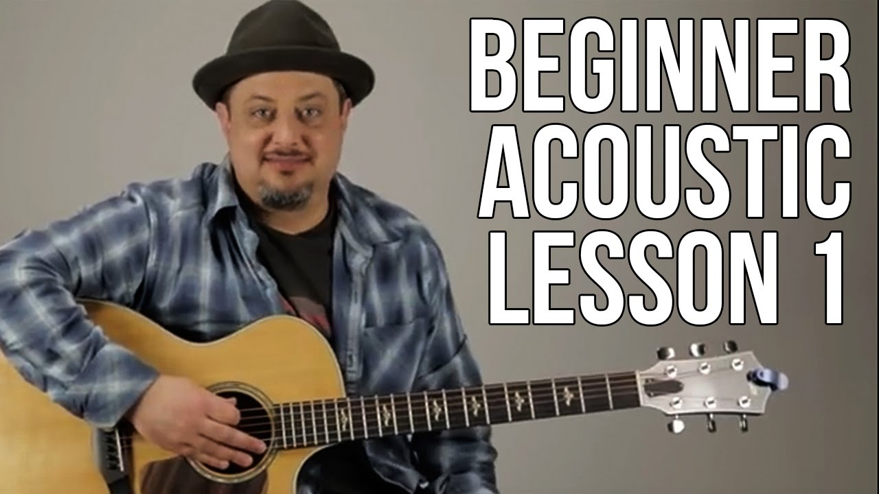 Beginner Acoustic Lesson 1 - Your Very First Guitar Lesson (E ...