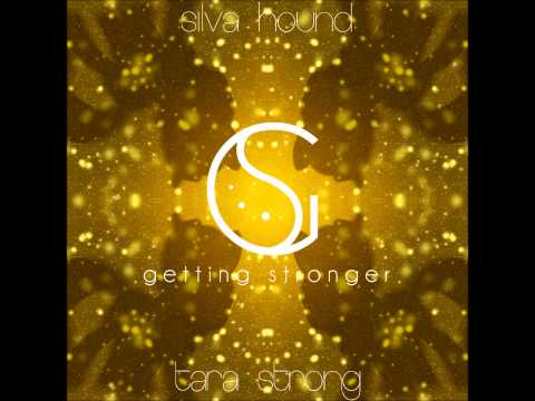 Silva Hound ft. Tara Strong - Getting Stronger