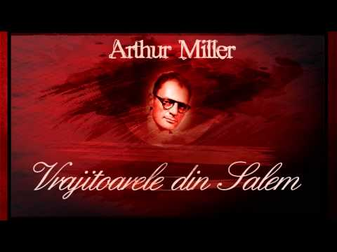Vrajitoarele din Salem - Arthur Miller